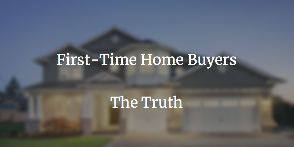 The Truth About The First-Time Home Buying Process
