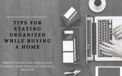 Tips For Staying Organized While Buying A Home