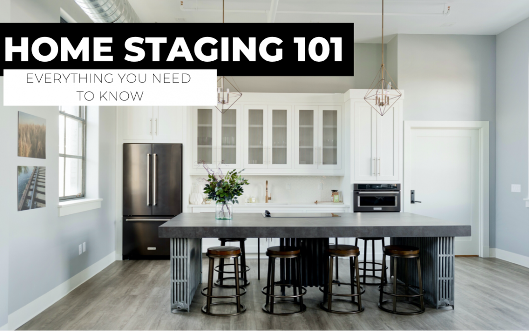 HOME STAGING 101: EVERYTHING YOU NEED TO KNOW